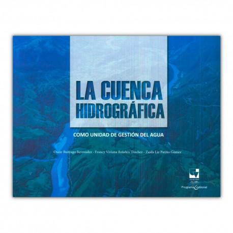 La cuenca hidrográfica como unidad de gestión del agua