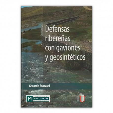 Defensas ribereñas con gaviones y geosintéticos
