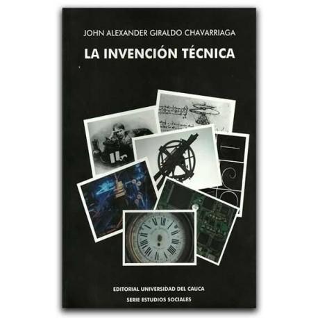 La invención técnica – John Alexander Giraldo Chavarriaga – Universidad del Cauca
