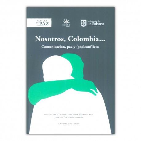 Nosotros, Colombia. Comunicación, paz y (pos) conflicto