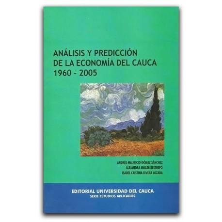 Análisis y predicción de la economía del cauca 1960-2005 – Universidad del Cauca