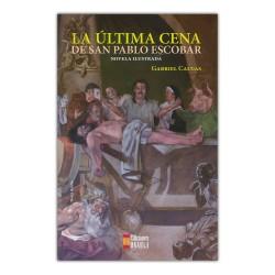 La ultima cena de San Pablo Escobar