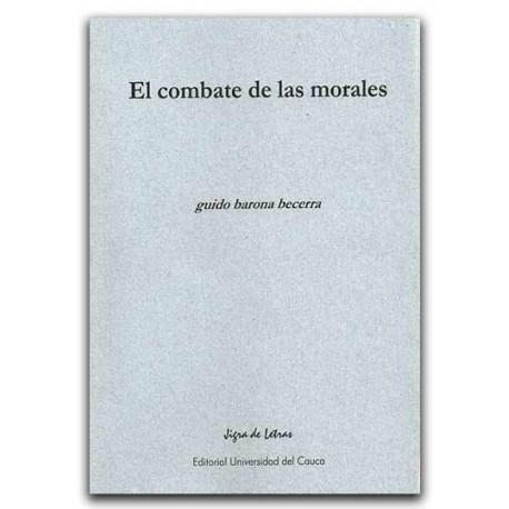 El combate de las morales – Guido Barona Becerra – Universidad del Cauca