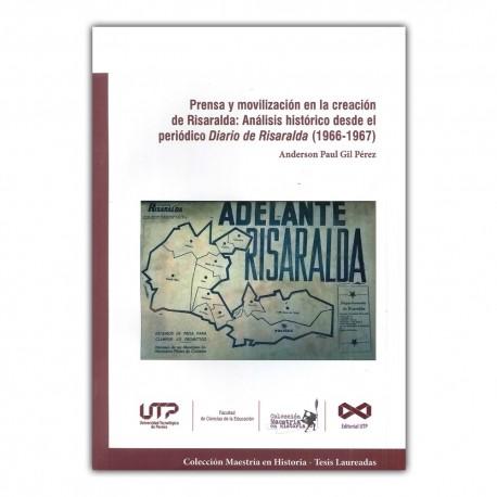 Prensa y movilización en la creación de Risaralda: Análisis histórico desde el periódico Diario de Risaralda (1966-1967)
