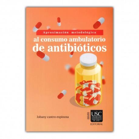 Aproximación metodológica al consumo ambulatorio de antibióticos