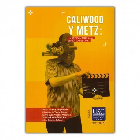 Caliwood y Metz: un acercamiento a la semiótica del cine