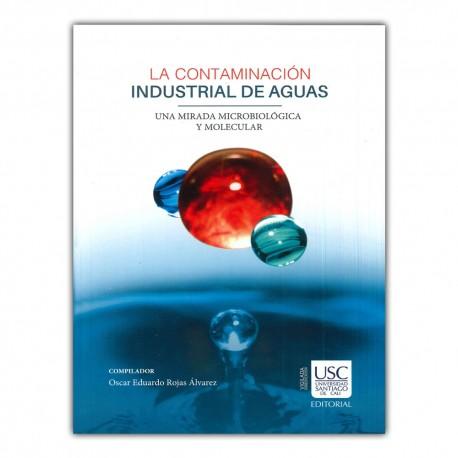 La contaminación industrial de aguas. Una mirada microbiológica y molecular