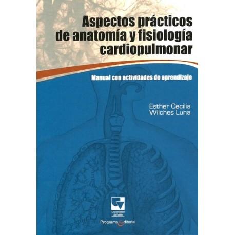 Libro Aspectos prácticos de anatomía y fisiología cardiopulmonar. Manual con actividades de aprendizaje