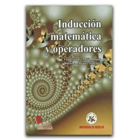 Inducción matemática y operadores– Universidad de Medellín