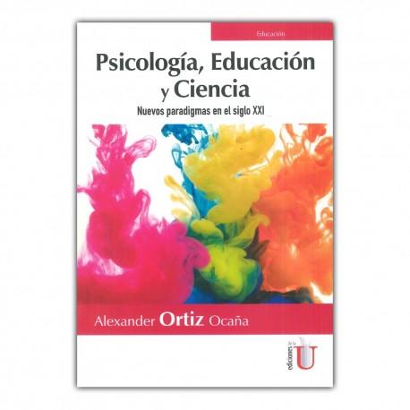 Psicología, educación y ciencia. Nuevos paradigmas en el siglo XXI