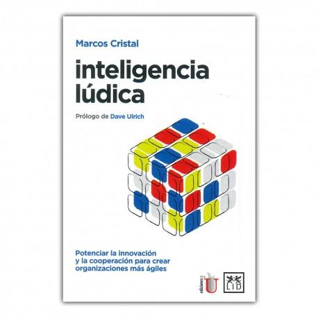 Inteligencia lúdica. Potenciar la innovación y la cooperación para crear organizaciones más ágiles