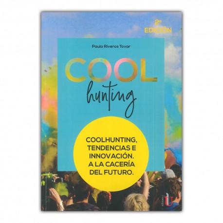 Coolhunting. Tendencias e innovación. A la cacería del futuro. Segunda edición.