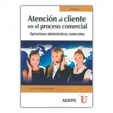 Atención al cliente en el proceso comercial. Operaciones administrativas comerciales