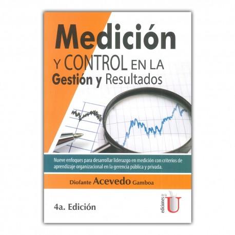 Medición y control de la gestión y resultados. Cuarta edición