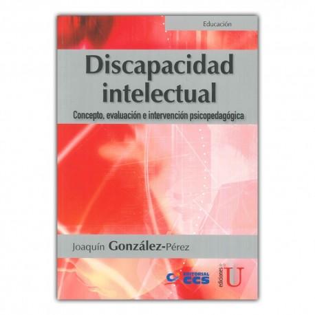 Discapacidad intelectual. Concepto, evaluación e intervención psicopedagógica
