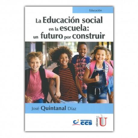 La educación social en la escuela: un futuro por construir