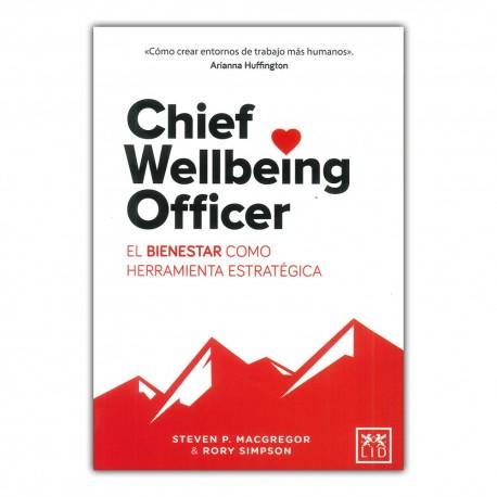 Chief Wellbeing Officer. El bienestar como herramienta estratégica