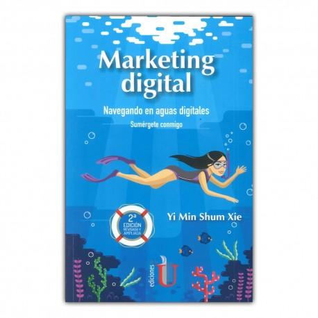 Marketing digital. Navegando en aguas digitales, sumérgete conmigo. Segunda edición
