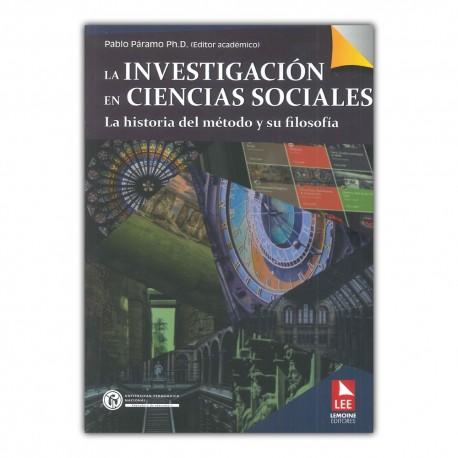 La investigación en ciencias sociales. La historia del método y su filosofía