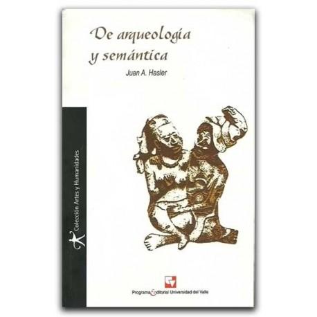 De arqueología y semántica– Juan A. Hasler – Universidad del Valle