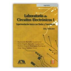 Laboratorio de Circuitos Electrónicos I. Experimentación básica con Diodos y transistores. Segunda edición