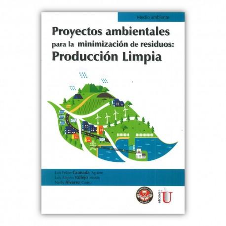 Proyectos ambientales para la minimización de residuos: producción limpia
