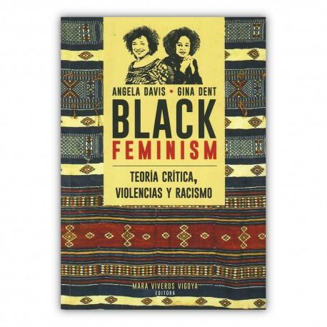 Black Feminism. Teória crítica, violencia y racismo
