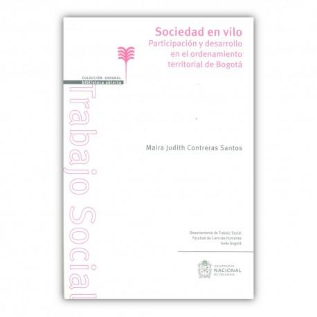 Sociedad en vilo. Participación y desarrollo en el ordenamiento territorial de Bogotá
