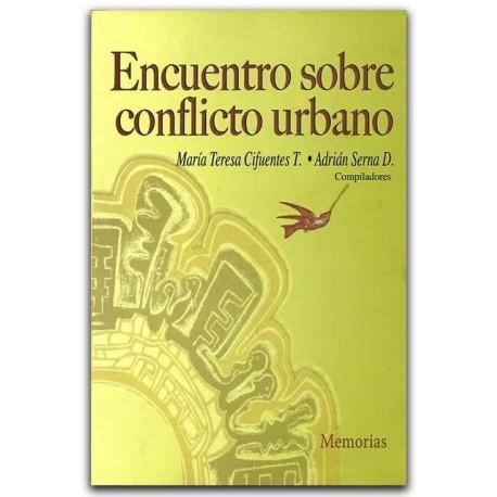 Encuentro sobre conflicto urbano. Memorias – Universidad Distrital Francisco José de Caldas