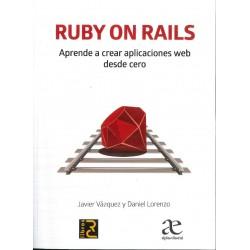 RUBY ON RAILS. Aprende a crear aplicaciones web desde cero