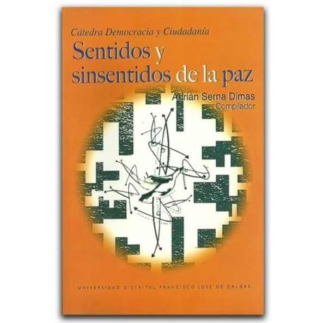 Sentidos y sinsentidos de la paz – Universidad Distrital Francisco José de Caldas