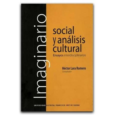 Imaginario social y análisis cultural. Ensayos interdisciplinarios - Universidad Distrital Francisco José de Caldas