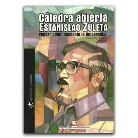 Cátedra abierta Estanislao Zuleta. Pensar colectivamente la universidad – Universidad del Valle