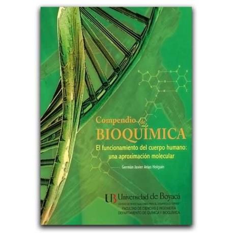 Compendio de Bioquímica. El funcionamiento del cuerpo humano – Germán Javier Arias Holguín – Universidad de Boyacá