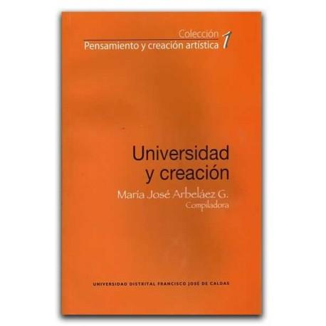 Universidad y creación– Universidad Distrital Francisco José de Caldas