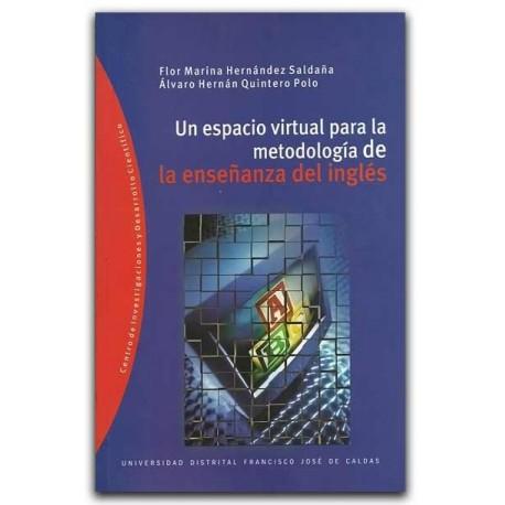 Un espacio virtual para la metodología de la enseñanza del inglés - Universidad Distrital Francisco José de Caldas