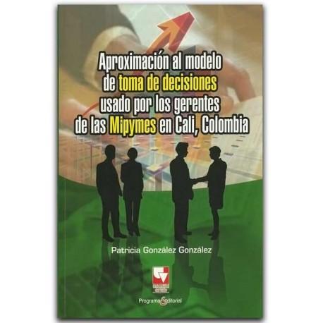 Aproximación al modelo de toma de decisiones, Colombia – Patricia González González – Universidad del Valle