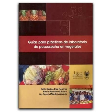 Guías para prácticas de laboratorio de poscosecha en vegetales – Universidad Pedagógica y Tecnológica de Colombia, UPTC