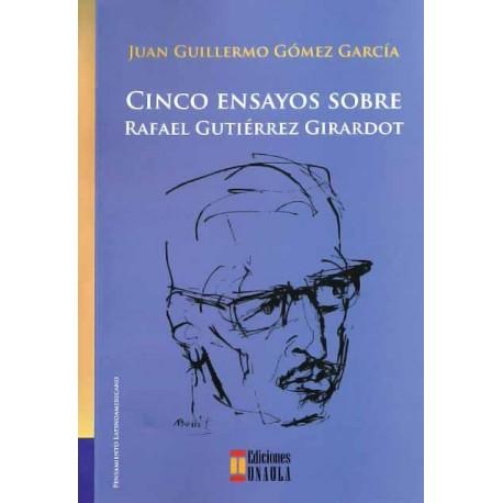 Libro Cinco ensayos sobre Rafael Gutiérrez Girardot