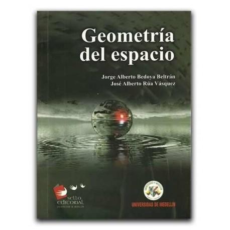 Geometría del espacio – Jorge Alberto Bedoya Beltrán y José Alberto Rúa Vásquez – Universidad de Medellín