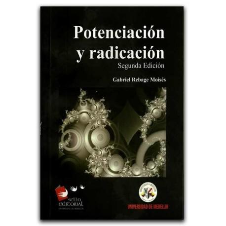 Potenciación y radicación – Gabriel Rebage Moisés - Universidad de Medellín