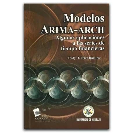 Modelos Arima - Arch. Algunas aplicaciones a las series de tiempo financieras – Fredy O. Pérez Ramírez – Universidad de Medellín
