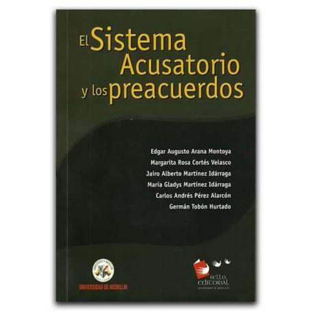 El sistema acusatorio y los preacuerdos – Universidad de Medellín