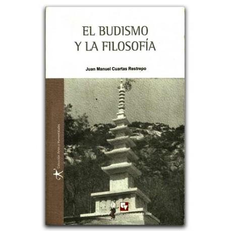 El Budismo y la Filosofía. Contrastes y Desplazamientos – Juan Manuel Cuartas  - Universidad del Valle