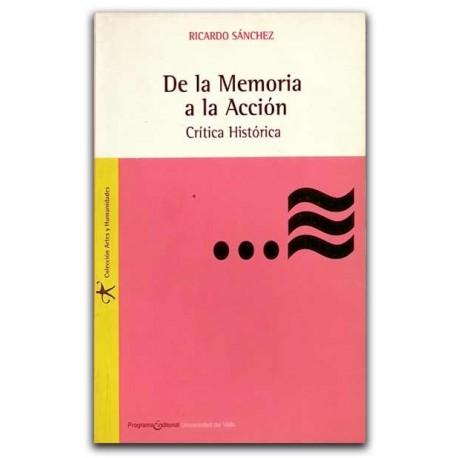 De la Memoria a la Acción. Crítica histórica – Ricardo Sánchez – Universidad del Valle