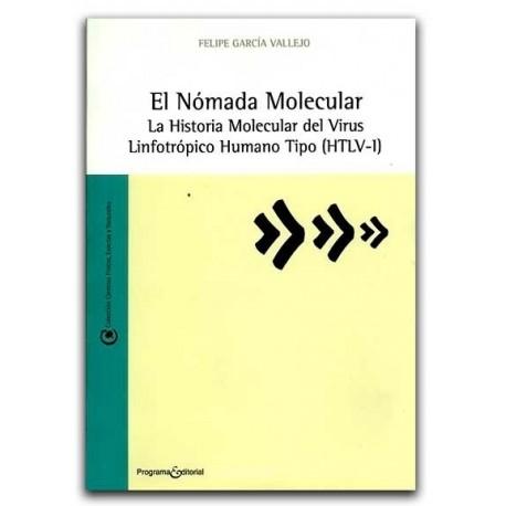 El Nómada Molecular. La historia molecular del virus Linfotrópico Humano Tipo (HTLV-1) – Felipe García Vallejo – U del Valle