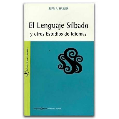 El lenguaje silbado y otros estudios de idiomas – Juan A. Hasler – Universidad del Valle
