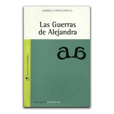Las Guerras de Alejandra – Gabriela Castellanos Llanos- Universidad del Valle