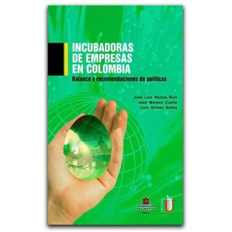 Incubadora de empresas en Colombia. Balances y recomendaciones de políticas – Universidad del Norte