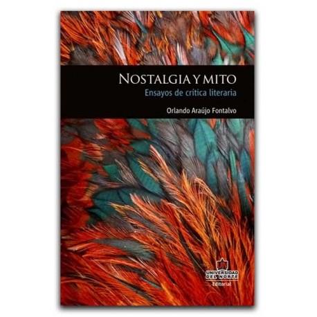 Nostalgia y mito. Ensayos de crítica literaria – Orlando Araujo Fontalvo – Universidad del Norte